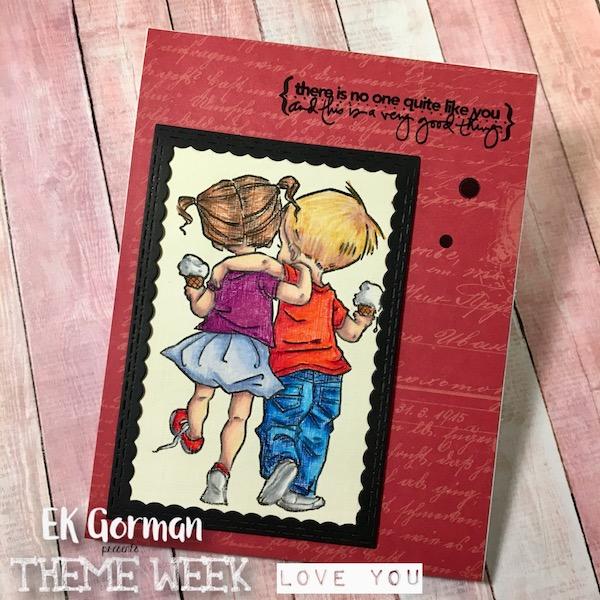 EK Gorman Theme Week- Love You f