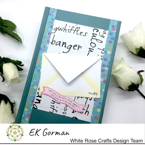 EK Gorman, White Rose Crafts, A art journal a