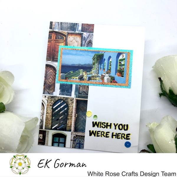EK Gorman, White Rose Crafts, Mediteranean dreams 5FC Part II g