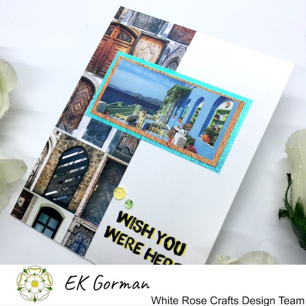 EK Gorman, White Rose Crafts, Mediteranean dreams 5FC Part II h