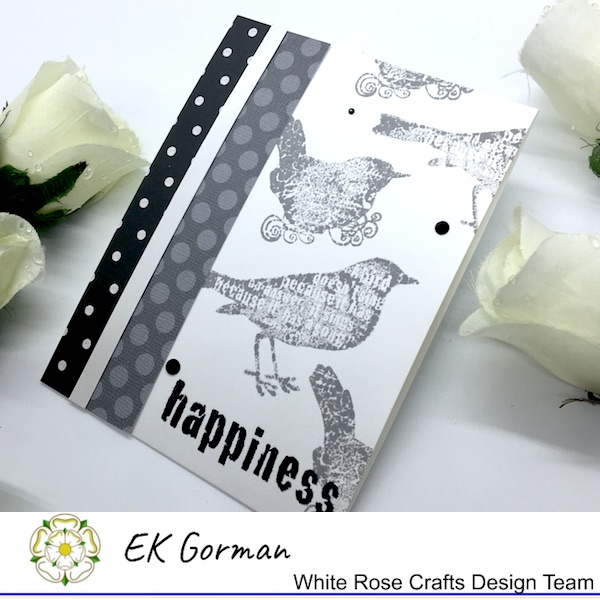 EK Gorman, WHite Rose Crafts, Make Mine Monochrome 5FC1 b