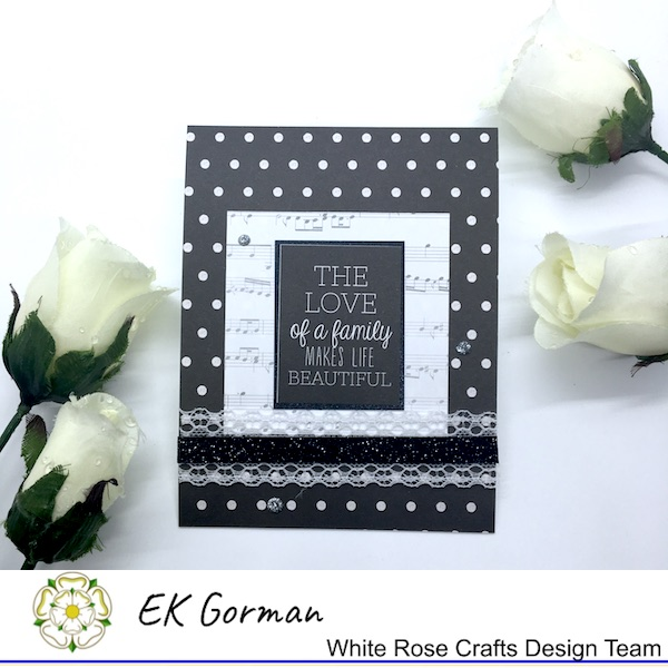EK Gorman, WHite Rose Crafts, Make Mine Monochrome 5FC1 e